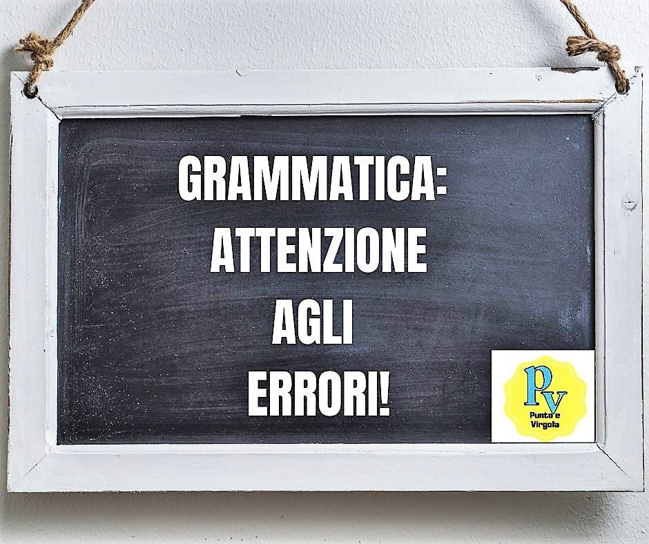 Grammatica: gli errori in agguato.